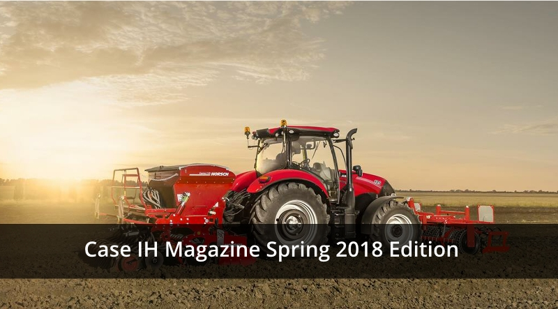 Case IH Magazine Spring 2018 Edition from Collings Brothers of Abbotsley